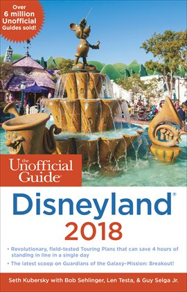 The Unofficial Guide: Disneyland 2018
