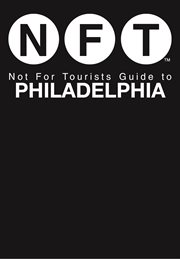 NFT, Not For Tourists Guide To Philadelphia