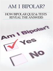 Bipolar Disorder: Am I Bipolar ?