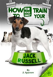 How to Train your Jack Russell