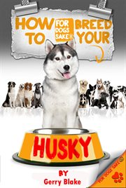 How to Breed your Husky