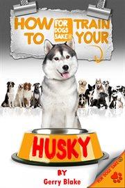 How to Train your Husky