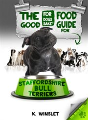 The Staffordshire Bull Terrier Good Food Guide