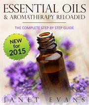 Essential Oils & Aromatherapy Reloaded