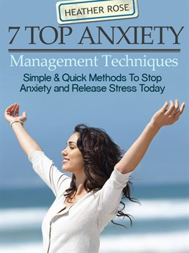 7 Top Anxiety Management Techniques