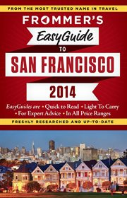 Frommer's Easyguide to San Francisco 2014