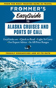 Frommer's EasyGuide to Alaska Cruises and Ports of Call