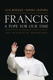 Francis: a pope for our time : the definitive biography cover image