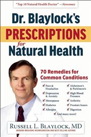 Dr. Blaylock's prescriptions for natural health cover image