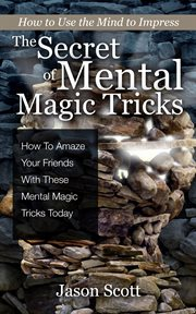The Secret of Mental Magic Tricks