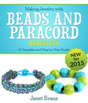 Making Jewelry With Beads and Paracord Bracelets