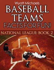 Baseball Teams Facts for Fun!