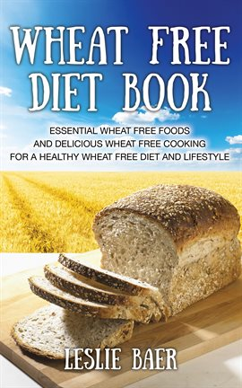 Wheat Free Diet Book — Kalamazoo Public Library