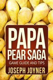 Papa Pear Saga Game Guide and Tips