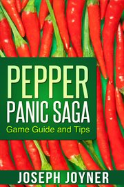Pepper Panic Saga Game Guide and Tips