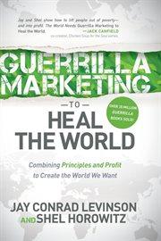 Guerrilla Marketing to Heal the World
