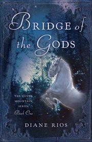 Bridge of the gods : a novel cover image