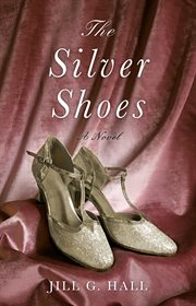 The silver shoes : a novel cover image