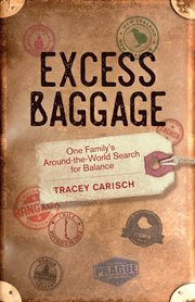 Excess baggage : one family's around-the-world search for balance cover image