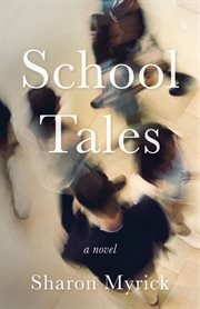 School tales : a novel cover image