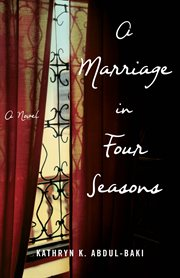 A marriage in four seasons : a novel cover image