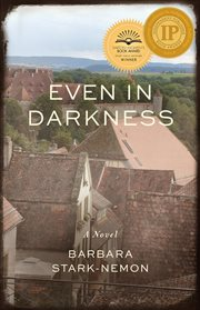 Even in darkness : a novel cover image