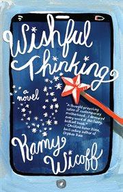 Wishful thinking : a novel cover image