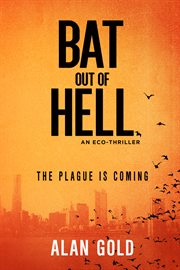 Bat out of hell: an eco-thriller cover image