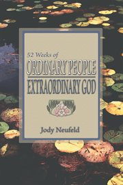 52 weeks of ordinary people. Extraordinary God cover image