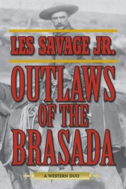 The Outlaws Of The Brasada
