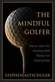 The Mindful Golfer