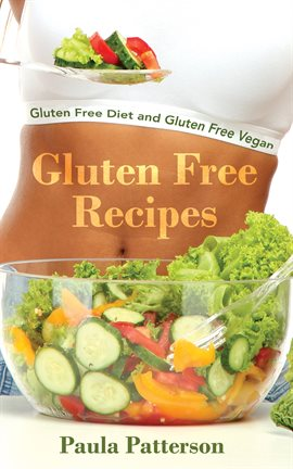 Cover image for Gluten Free Recipes: Gluten Free Diet and Gluten Free Vegan