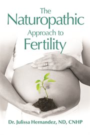 The naturopathic approach to fertility cover image