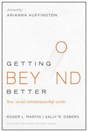 Getting Beyond Better : How Social Entrepreneurship Works cover image
