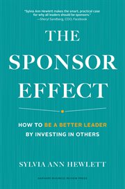 The sponsor effect : how to be a better leader by investing in others cover image