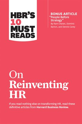 "HBR's 10 Must Reads on Reinventing HR (with bonus article ""People Before Strategy"" by Ram Charan,..."