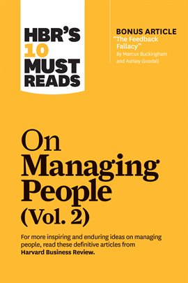 "HBR's 10 Must Reads on Managing People, Volume 2 (with bonus article ""The Feedback Fallacy"" by Marcu"