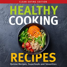 Cover image for Healthy Cooking Recipes: Clean Eating Edition