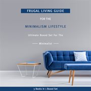 Frugal Living Guide for the Minimalism Lifestyle