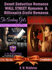 Sweet Seduction Romance Wall Street Romance & Billionaire Erotic Romance - 2 In 1 Box Set