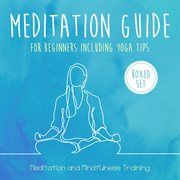Meditation Guide for Beginners Including Yoga Tips (boxed Set)