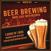 Beer Brewing Made Easy With Recipes (boxed Set)