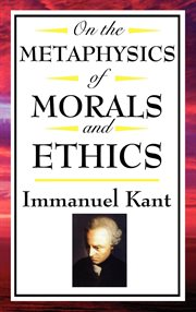On the Metaphysics of Morals and Ethics