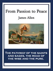 From Passion to Peace, Or, The Pathway of the Pure