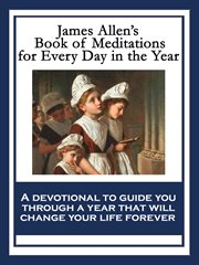 James Allen's Book of Meditations for Every Day in the Year