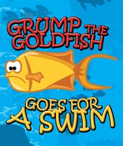 Grump the goldfish goes for a swim cover image