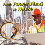 From Power Plant to House