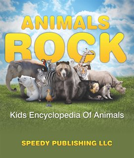 Cover image for Animals Rock - Kids Encyclopedia Of Animals
