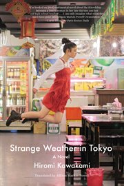 Strange weather in Tokyo : a novel cover image