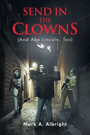 Send in the clowns (and abe lincoln, too) cover image